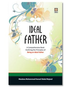 The Ideal Father by Maulana Muhammad Haneef