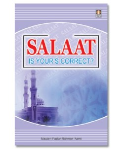 Salaat is Your's Correct?