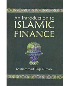An Introduction to Islamic Finance by Shaykh Mufti Taqi Usmani