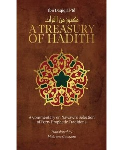 A Treasury of Hadith: A Commentary on Nawawi's Selection of Prophetic Traditions