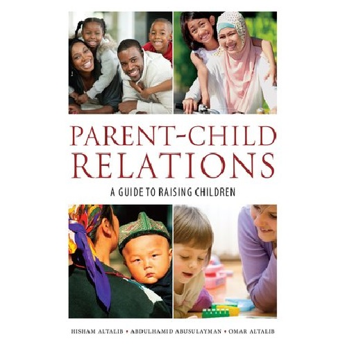 Parent-Child Relations: A Guide to Raising Children