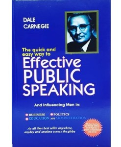 The Quick and Easy Way to Effective Public Speaking by Dale Carnegie