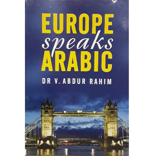 Europe Speaks Arabic By V. Abdur Rahim