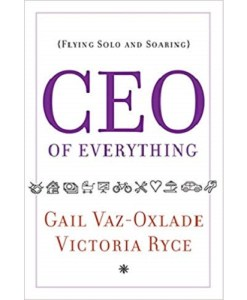 CEO of Everything: Gail Vaz-Oxlade, Victoria Ryce