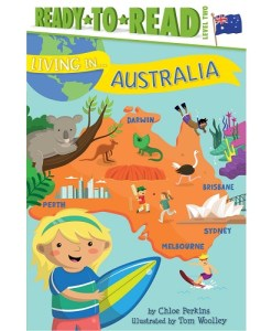 Living in . . . Australia By Chloe Perkins (Author), Tom Woolley (Illustrator)