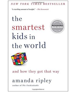The Smartest Kids in the World: And How They Got That Way By Amanda Ripley (Author)