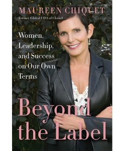 Beyond the Label: Women, Leadership, and Success on Our Own Terms By Maureen Chiquet (Author)