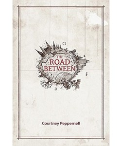 The Road Between Paperback – By Courtney Peppernell