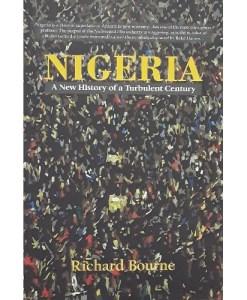 Nigeria A New History of a Turbulent Century