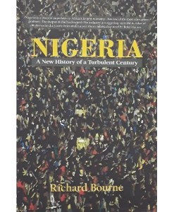 Nigeria A New History of a Turbulent Century