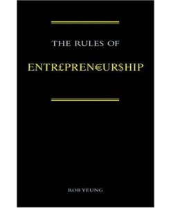 The Rules of Entrepreneurship by Rob Yeung (Author)