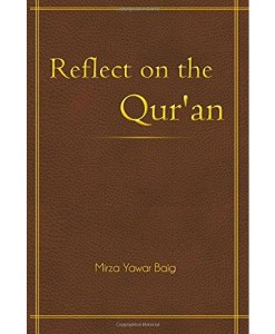 Reflect on the Qur'an By Mirza Yawar Baig