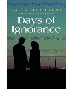 Days of Ignorance By Laila Aljohani
