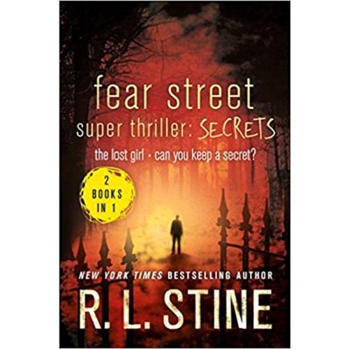 Fear Street Super Thriller: Secrets: The Lost Girl; Can You Keep a Secret?
