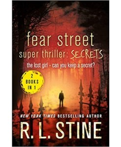 Fear Street Super Thriller: Secrets: The Lost Girl; Can You Keep a Secret?