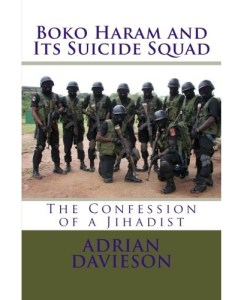 Boko Haram and Its Suicide Squad by Adrian Davieson