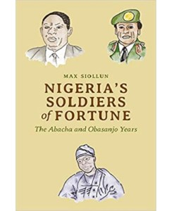 Nigeria's Soldiers of Fortune by Max Siollun