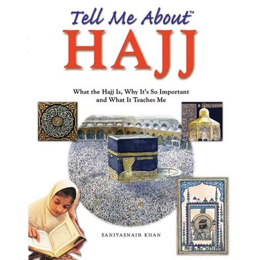 Tell Me About Hajj