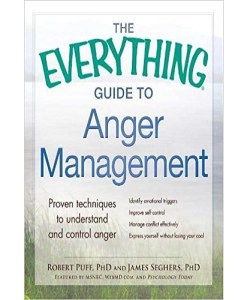 The Everything Guide to Anger Management: Proven Techniques to Understand and Control Anger Paperback
