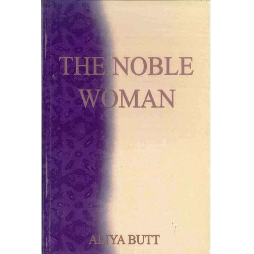 The Noble Women By Aliya Butt