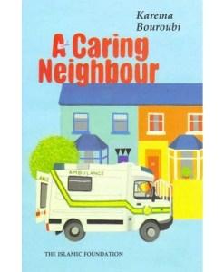 A Caring Neighbour By Karema Bouroubi