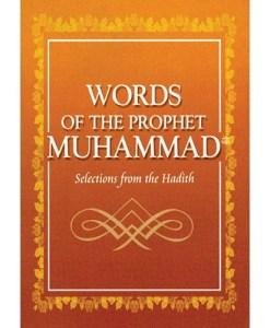 Words of the Prophet Muhammad by Maulana Wahiduddin Khan