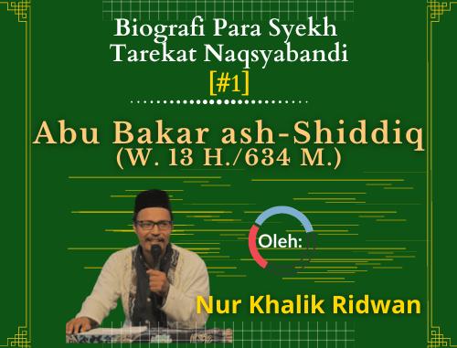 Masyayikh Tarekat (#1) Abu Bakar ash-Shiddiq (w. 13 H.634 M.)