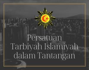 Persatuan Tarbiyah Islamiyah dalam Tantangan