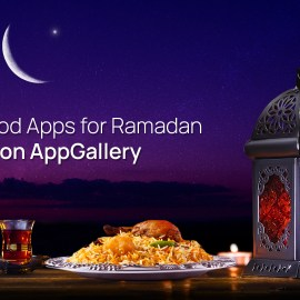 Make Ramadan extra special this year with these top-rated cooking and food delivery apps now available on AppGallery