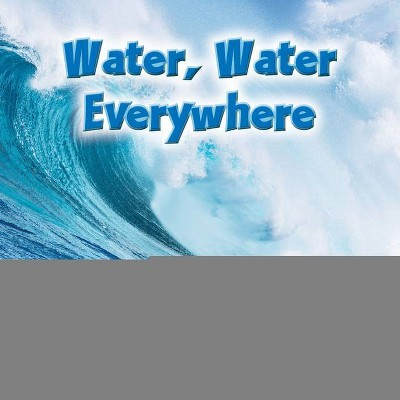 Hydration has never been so cute and easy. Water Water Everywhere Science In My World Level 2 By Julie K Lundgren Hardcover Target