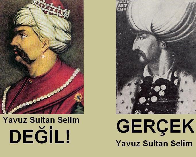 Hangisi Gerçek Yavuz Sultan Selim?