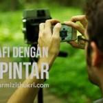 Tips Fotografi Dengan Telefon Pintar