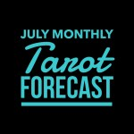 July Monthly Tarot Forecast