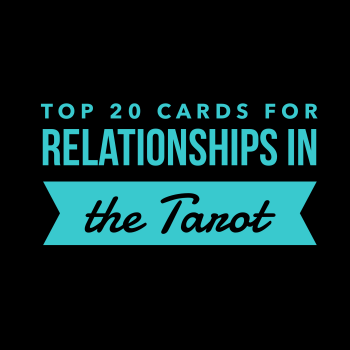 Top 20 Cards for Relationships in the Tarot