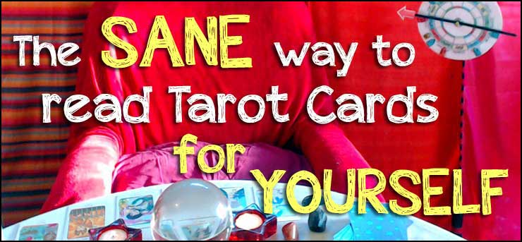 The SANE way to read the Tarot cards for yourself