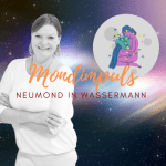 Mondimpuls: Neumond in Wassermann