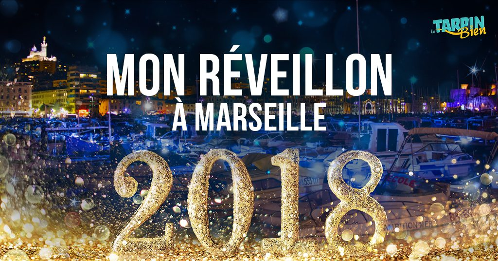 ou faire le reveillon du nouvel an 2017 2018 a marseille