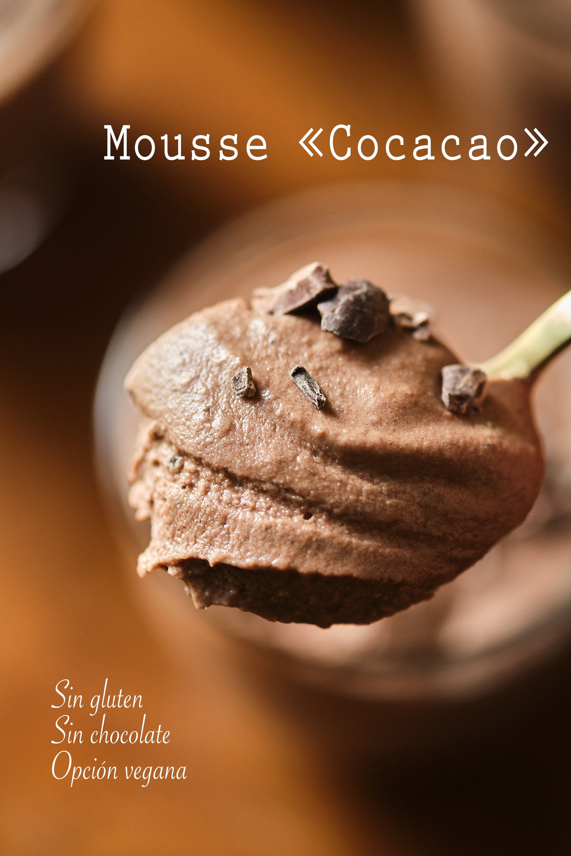 Mousse «Cocacao» (sin gluten, sin chocolate, opción vegana)