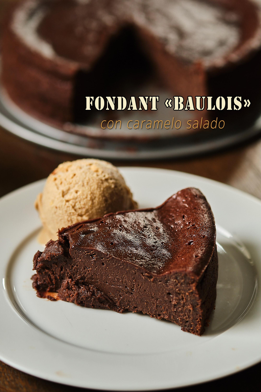 Fondant au chocolat «Baulois» (con caramelo salado)