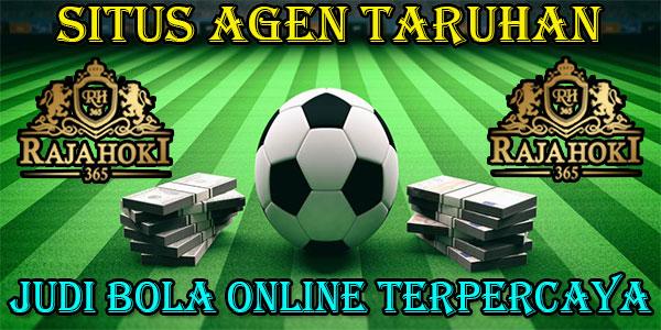 Situs Agen Taruhan Judi Bola Online Terpercaya