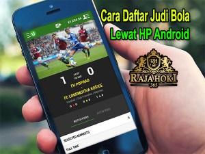 Cara Daftar Judi Bola Lewat HP Android