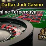 Cara Daftar Judi Casino Online Terpercaya