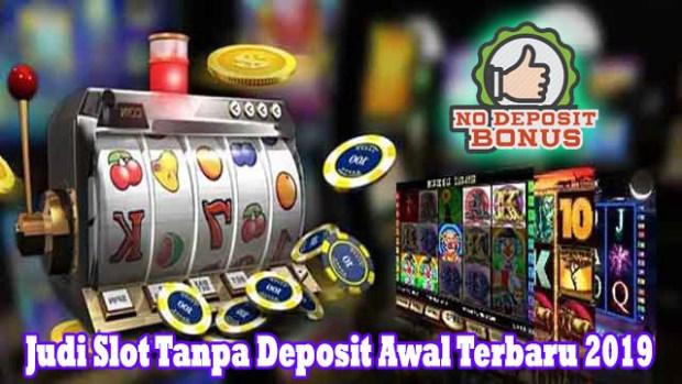 Judi Slot Tanpa Deposit Awal Terbaru 2019