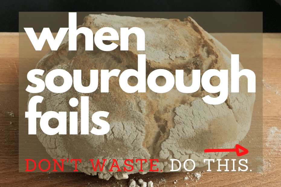 what to do when sourdough bread baking fails