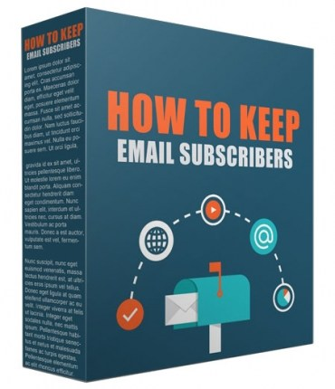 How to Keep Your Email Subscribers