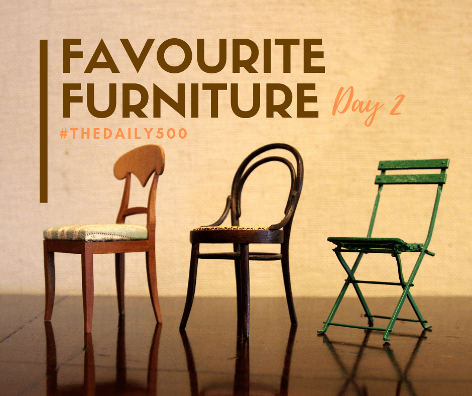 Day Two: Favourite Piece of Furniture