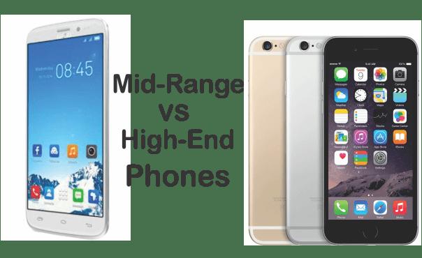 Mid-Range Vs. High-End Phones