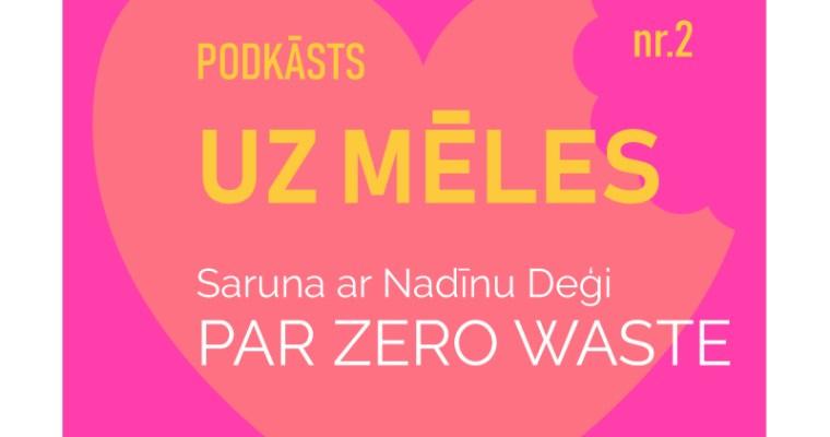 Uz Mēles ar Nadīnu Deģi par zero waste