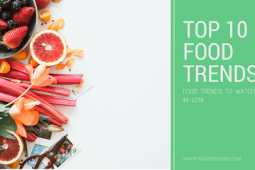TOP 10 food trends in 2018