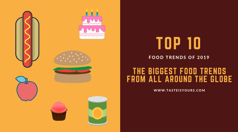 10 biggest food trends in 2019